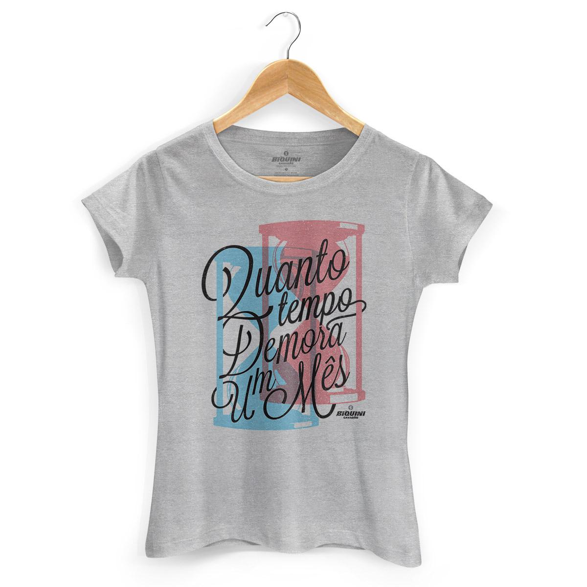 Camiseta Feminina Biquini Cavadão Quanto Tempo Demora um Mês