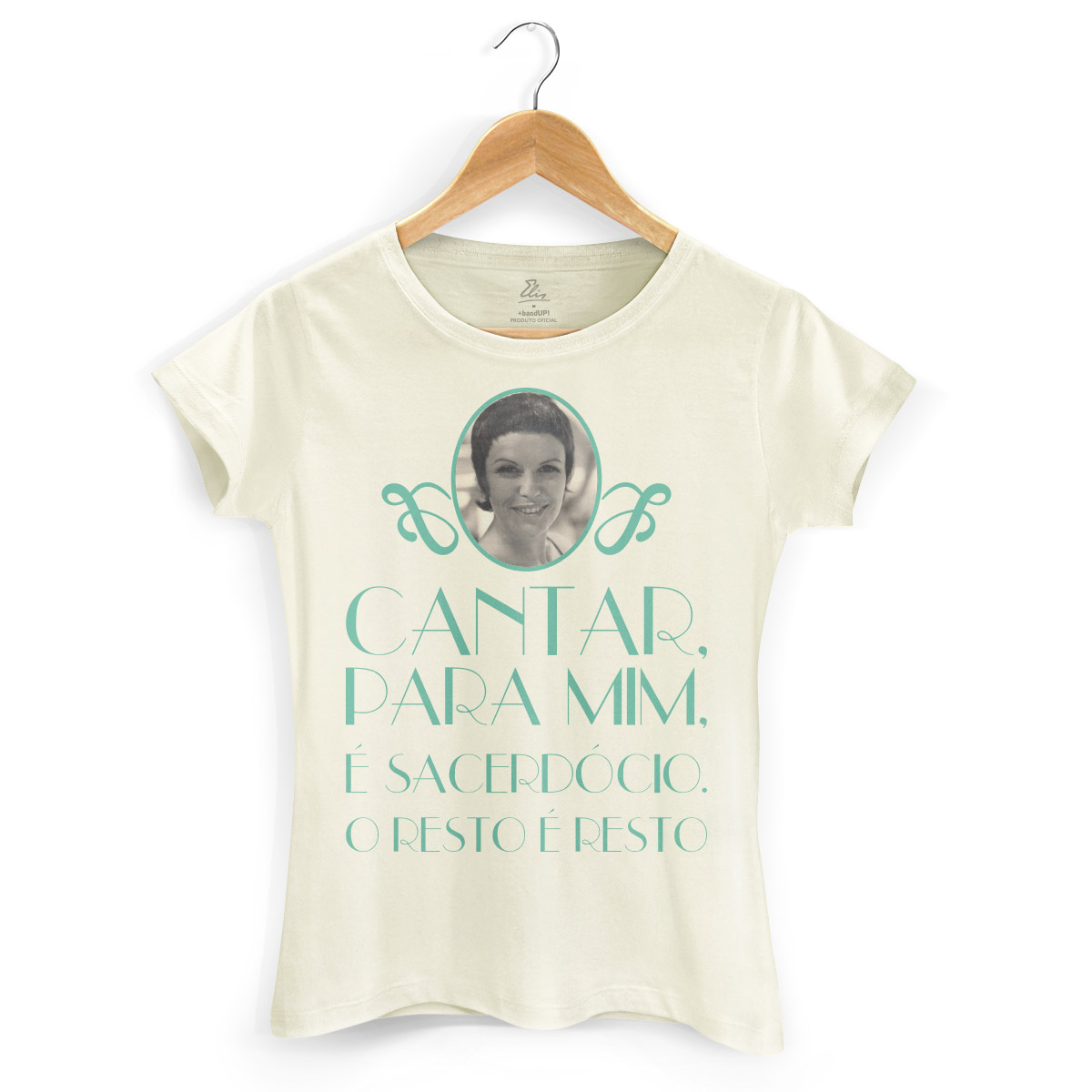 Camiseta Feminina Elis Regina Cantar Para Mim é Sacerdócio 2