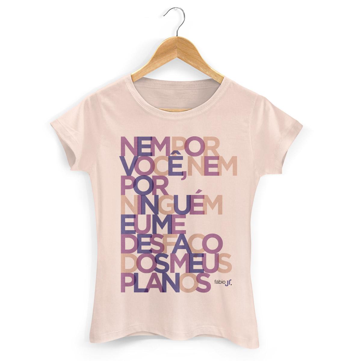 Camiseta Feminina F�bio Junior Meus Planos