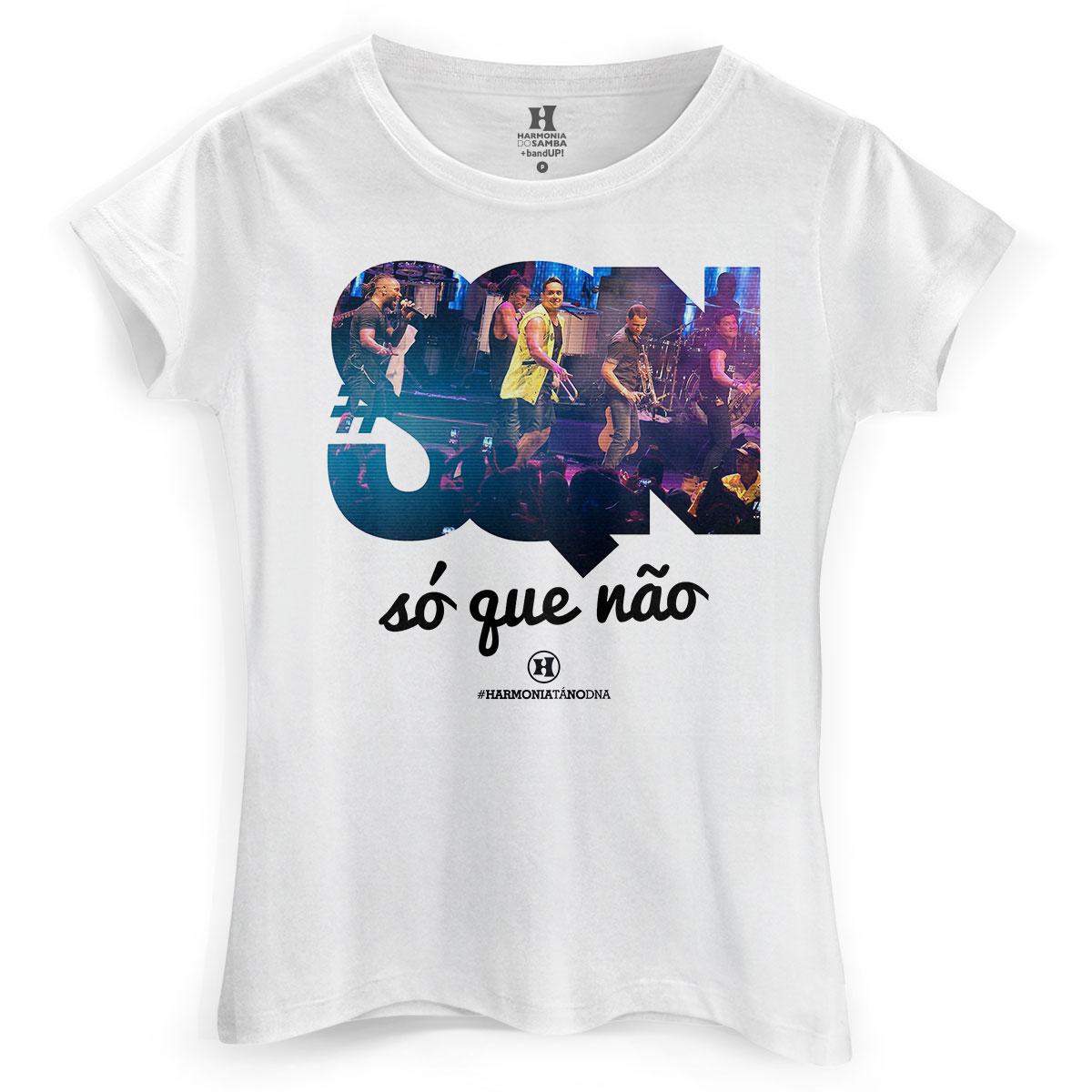 Camiseta Feminina Harmonia do Samba S� que N�o