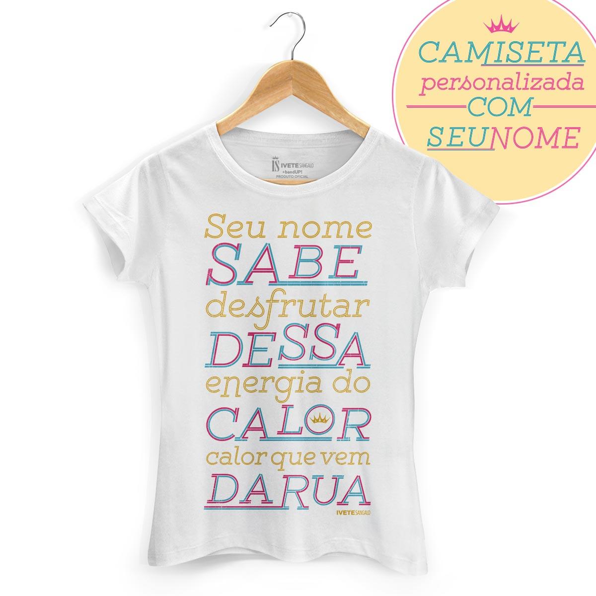 Camiseta Feminina Ivete Sangalo Calor Que Vem da Rua