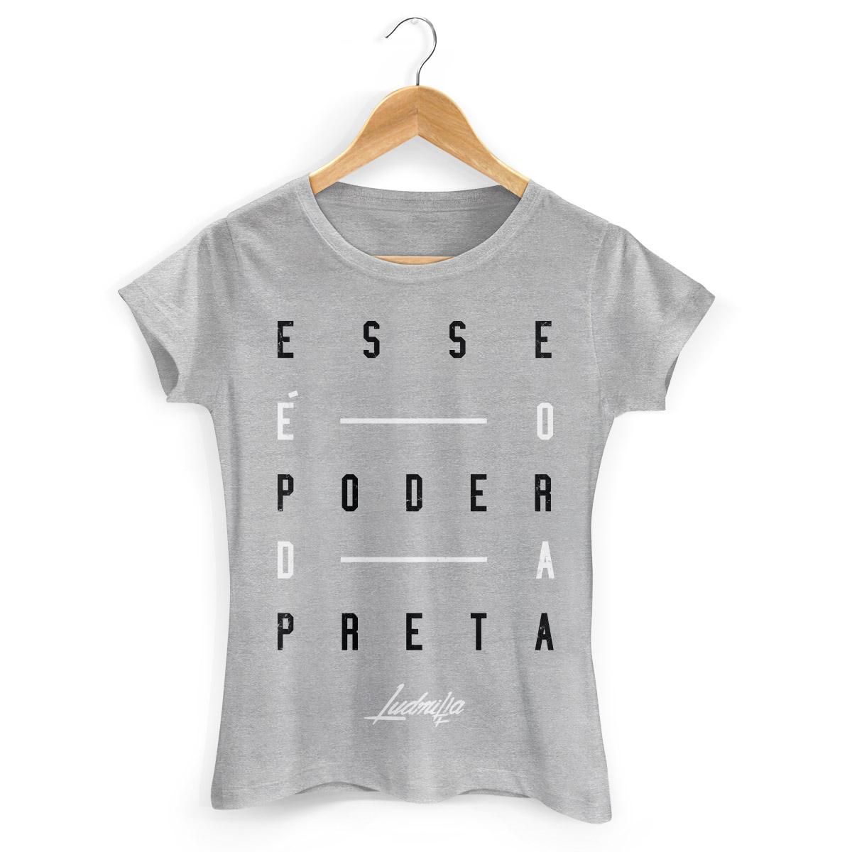 Camiseta Feminina Ludmilla Esse é o Poder da Preta