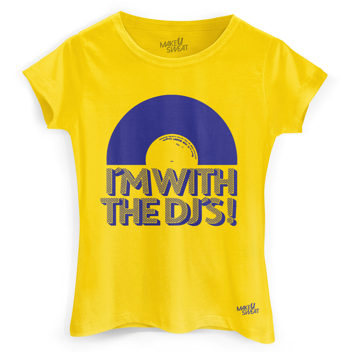 Camiseta Feminina Make U Sweat I�m With The DJ�s!
