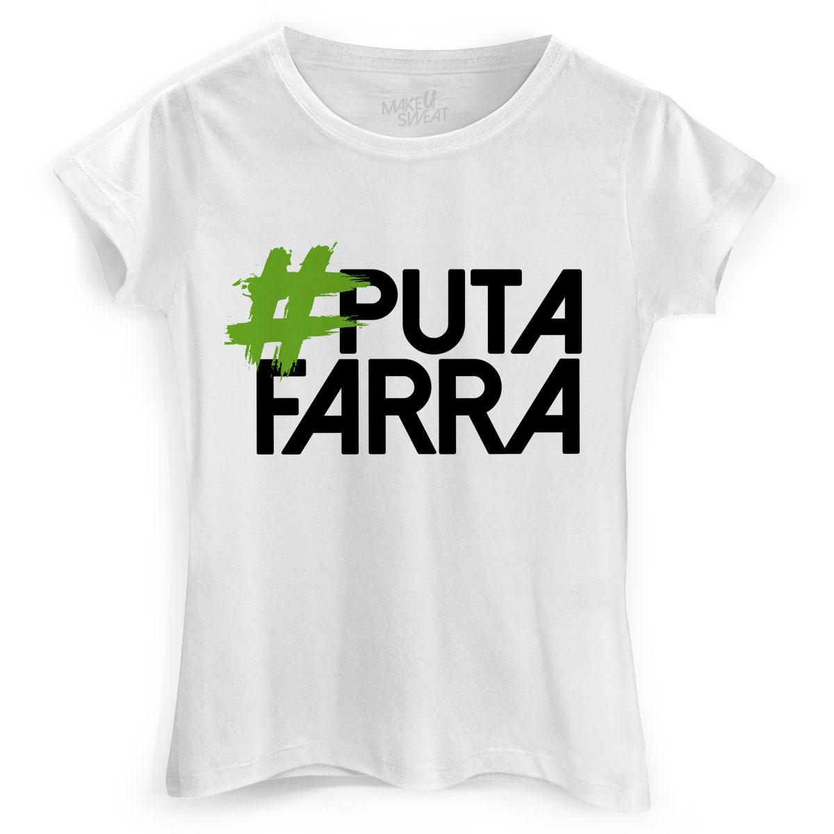 Camiseta Feminina Make U Sweat #PutaFarra