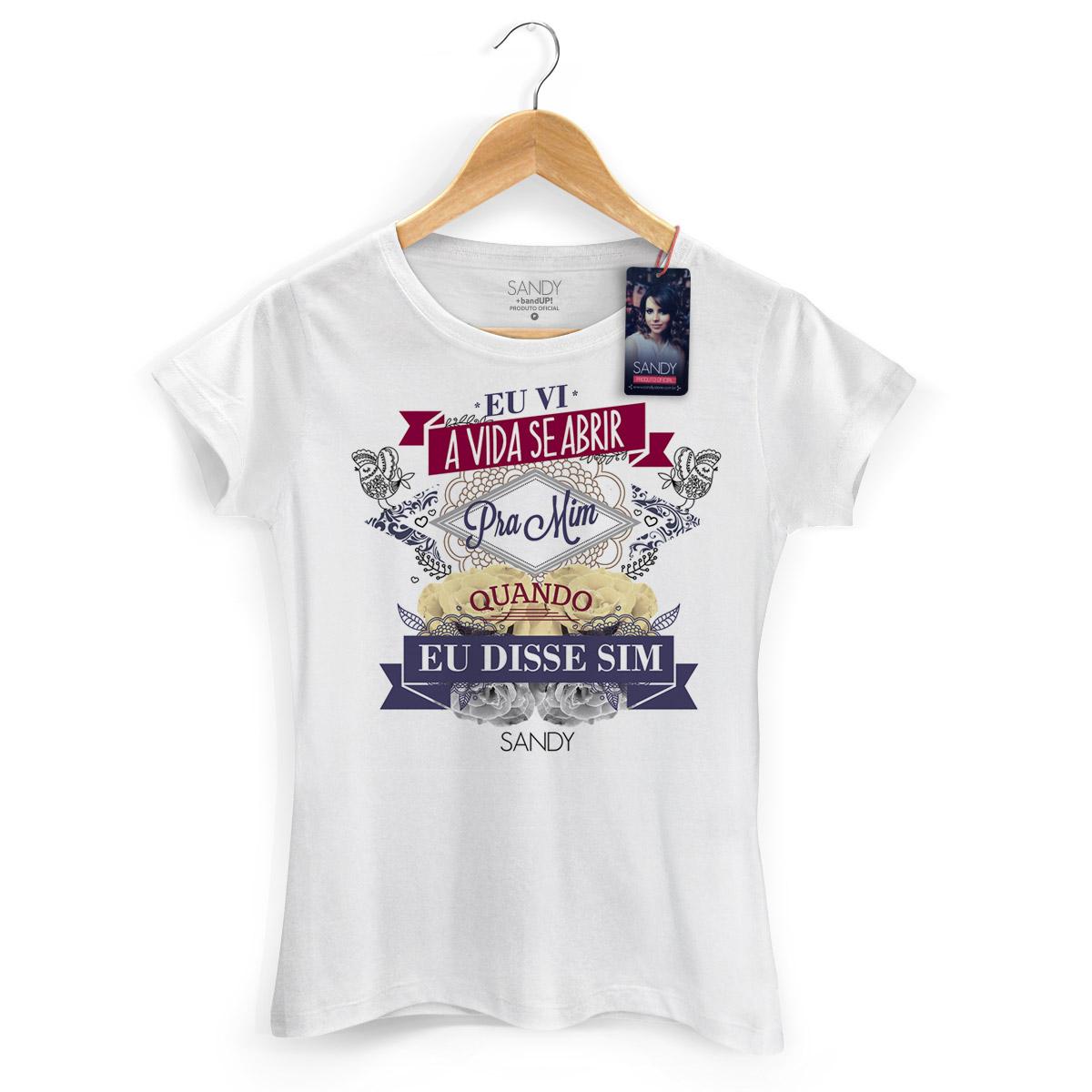 Camiseta Feminina Sandy Quando Eu Disse Sim