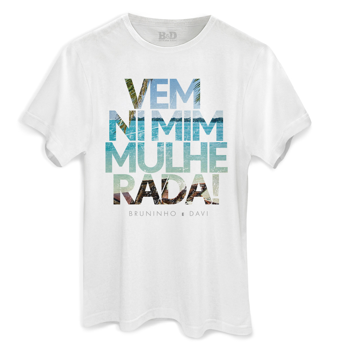Camiseta Masculina Bruninho & Davi Vem Ni Mim Mulherada