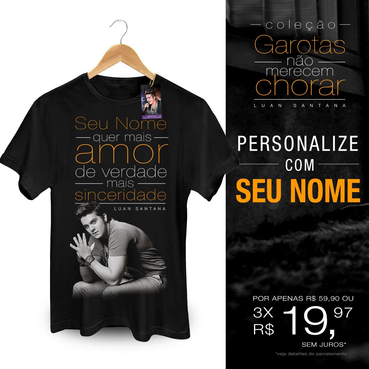 Camiseta Masculina Luan Santana Voc� Quer Mais Amor