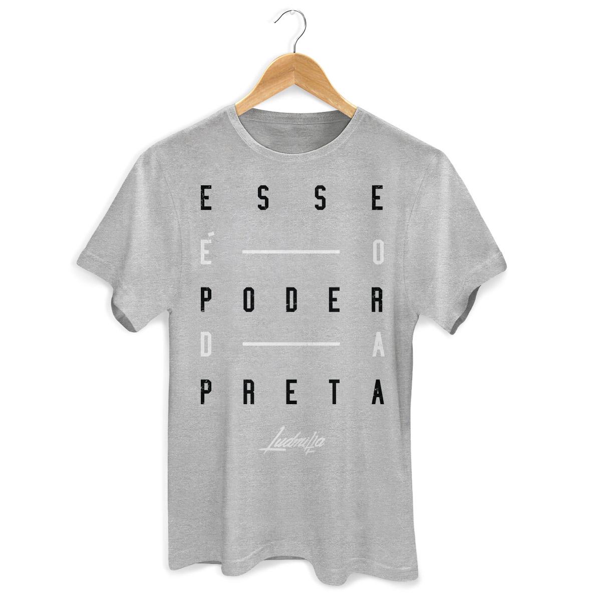 Camiseta Masculina Ludmilla Esse é o Poder da Preta