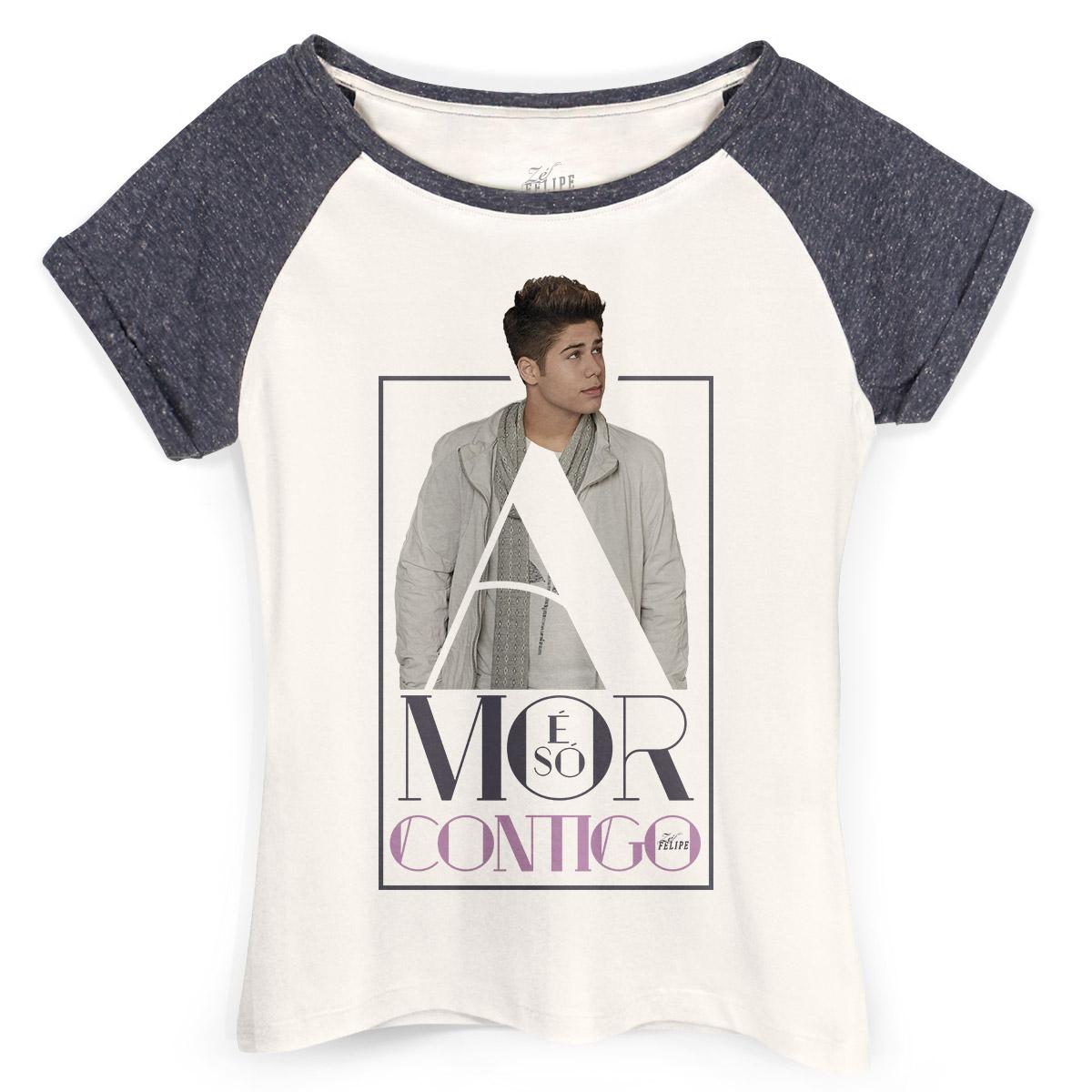 Camiseta Raglan Feminina Z� Felipe Amor � S� Contigo