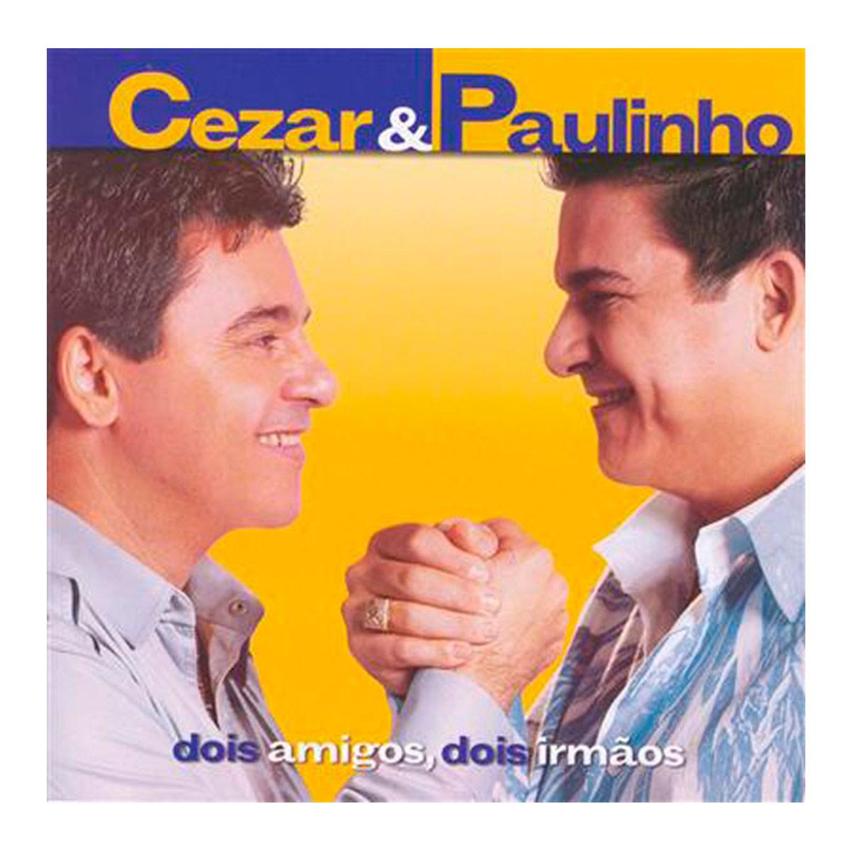 CD Cezar & Paulinho Dois Amigos, Dois Irmãos