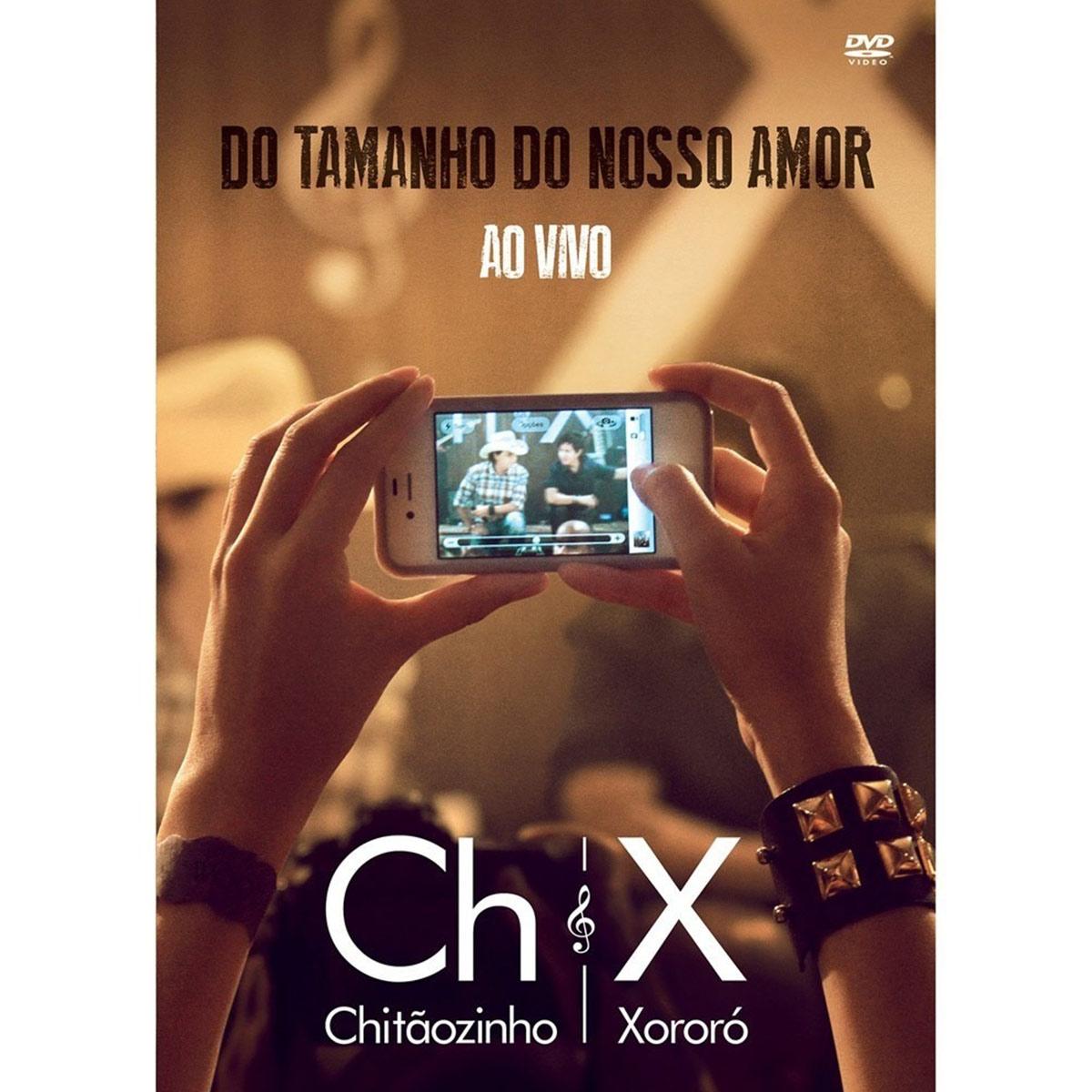 DVD Chitãozinho & Xororó Do Tamanho do Nosso Amor Ao Vivo