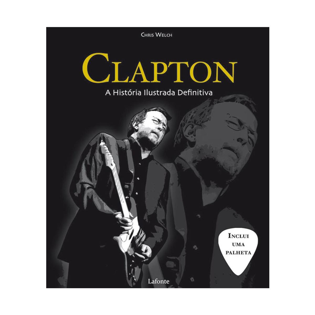 Livro Clapton A Hist�ria Ilustrada Definitiva
