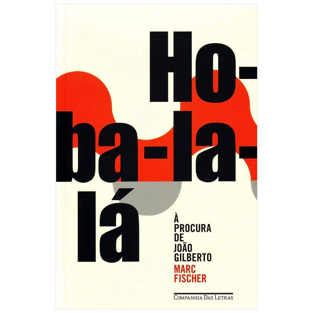 Livro Ho-Ba-La-Lá A Procura de João Gilberto