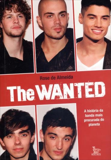 Livro The Wanted - A Historia da Banda Mais Procurada do Planeta