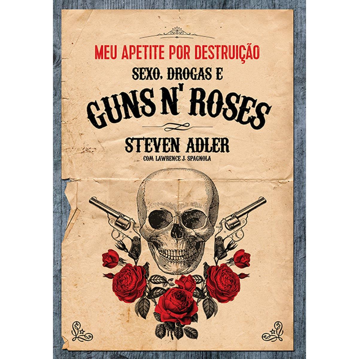 Livro Meu Apetite Por Destrui��o: Sexo, Drogas e Guns N� Roses