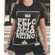 Camiseta Pelo Rei e Pelo Reino Feminina - #REINODEPONTACABEÇA
