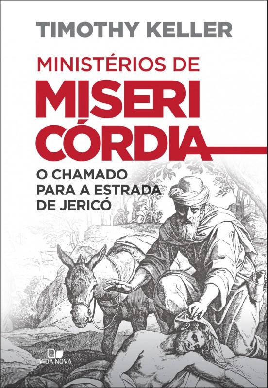 Livro Ministérios de misericórdia - Timothy Keller - FRETE GRÁTIS  - Jesuscopy