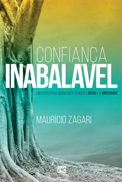 Confiança Inabalável - Um livro para quem quer vencer o medo e a ansiedade  - Jesuscopy