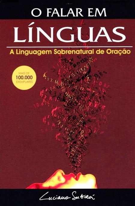 O falar em línguas - Luciano Subirá  - Jesuscopy