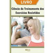 Ciência do treinamento dos exercícios resistidos (Livro)