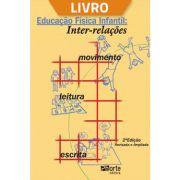 Educação física infantil: inter-relações, movimento, leitura e escrita (Livro)