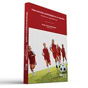 Intervenções pedagógicas no esporte: práticas e experiências