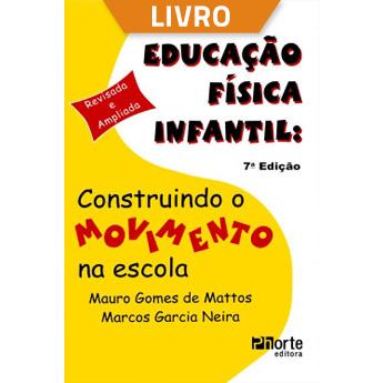 Educação física infantil: construindo o movimento na escola (Livro)  - Cursos distância e aulas online Instituto Phorte Educação.