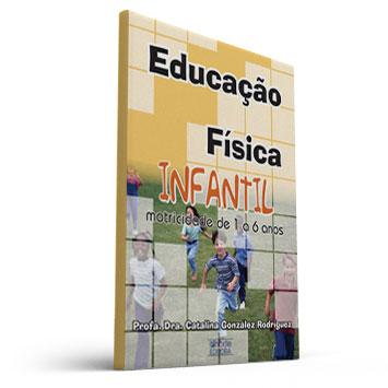 Educação Física Infantil - Motricidade de 1 a 6 anos (Catalina Gonzalez Rodriguez)  - Cursos distância e aulas online Instituto Phorte Educação.