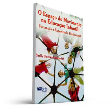 O Espaço do Movimento na Educação Infantil  (Shelly Blecher Rabinovich)  - Cursos distância e aulas online Instituto Phorte Educação.