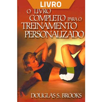O livro completo para o treinamento personalizado (Livro)  - Cursos distância e aulas online Instituto Phorte Educação.