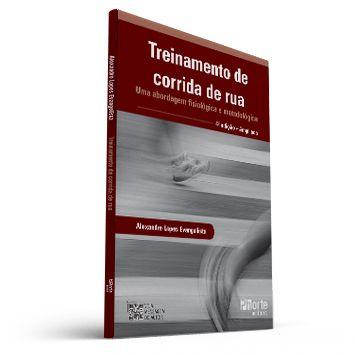 Treinamento de corrida de rua - 4ª edição (Alexandre Lopes Evangelista)  - Cursos distância e aulas online Instituto Phorte Educação.
