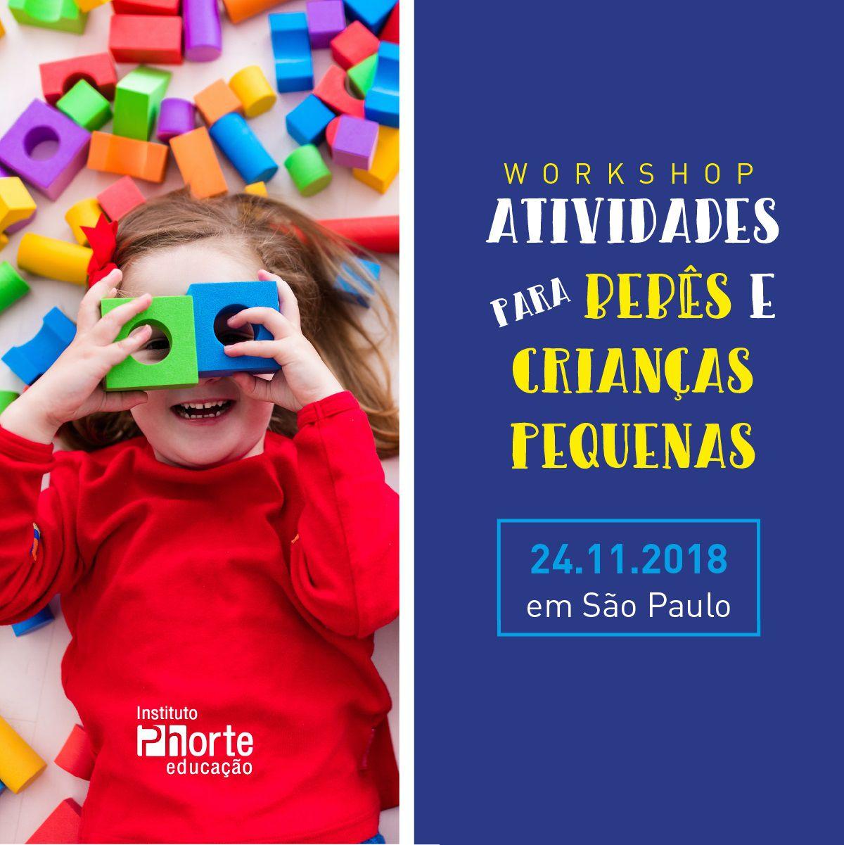 Workshop - Atividades para bebês e crianças pequenas  - Cursos distância e aulas online Instituto Phorte Educação.