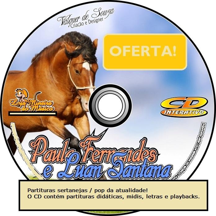 Partituras com Playbacks Sertanejo Pop e Forró em CD (Paula Fernandes e Luan)