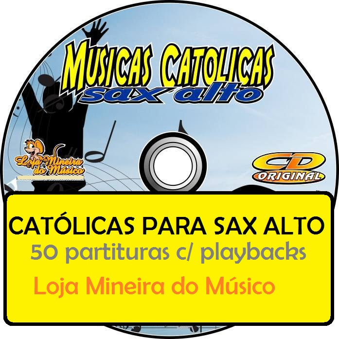 SAX ALTO Músicas Católicas Partituras Midis e Playbacks (Volume 1)
