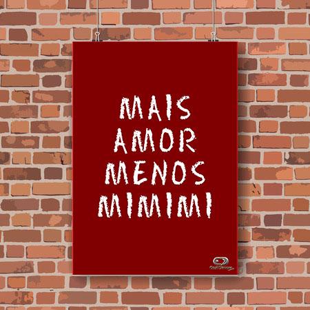 Pôster Adesivo ´ Mais Amor, Menos MIMIMI ´ Vermelho