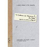 A Mais Atada À Tua Palavra - O Caderno de Mariana L, Em Mãos, Seguido de Avulsos do Poeta B de Luciano Garcez