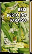 Bem perto do paraíso, de Mailson Soares