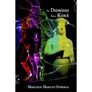 De Dionísio para Koré, de Marcelo Marcus Fonseca
