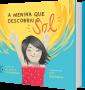 A menina que descobriu o Sol, de Claudia Schroeder