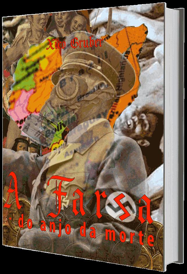 A Farsa do anjo da morte, de Xico Gruber