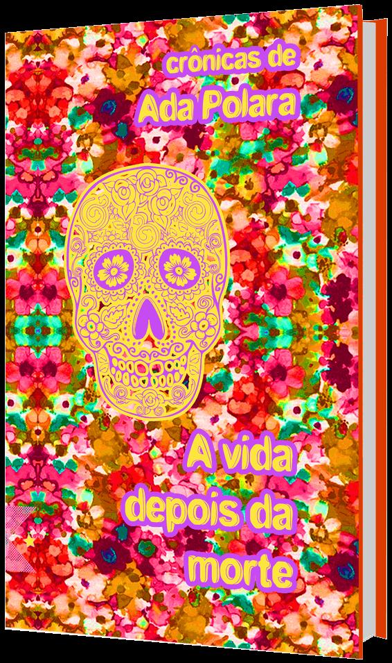 A vida depois da morte, de Ada Pollara