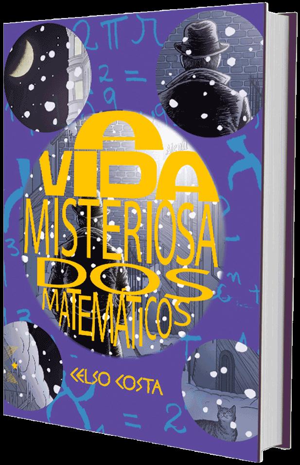 A vida misteriosa dos matemáticos, de Celso Costa