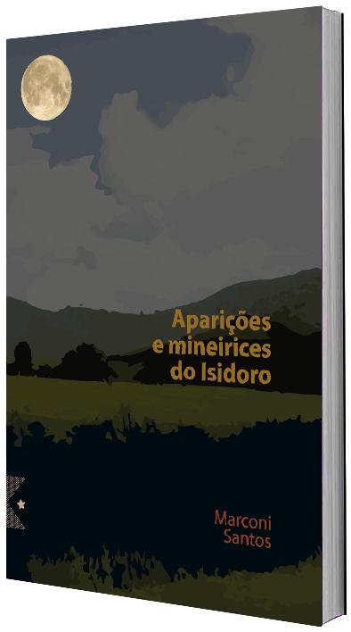 Aparições e mineirices do Isidoro, de Marconi Santos