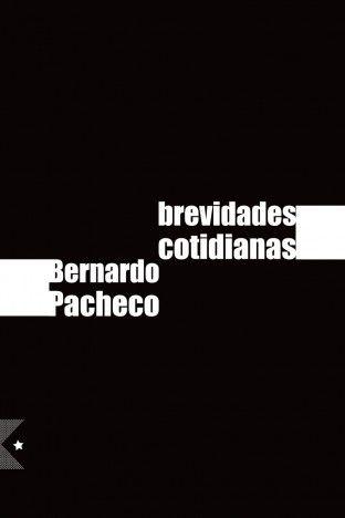 Brevidades Cotidianas, de Bernardo Pacheco