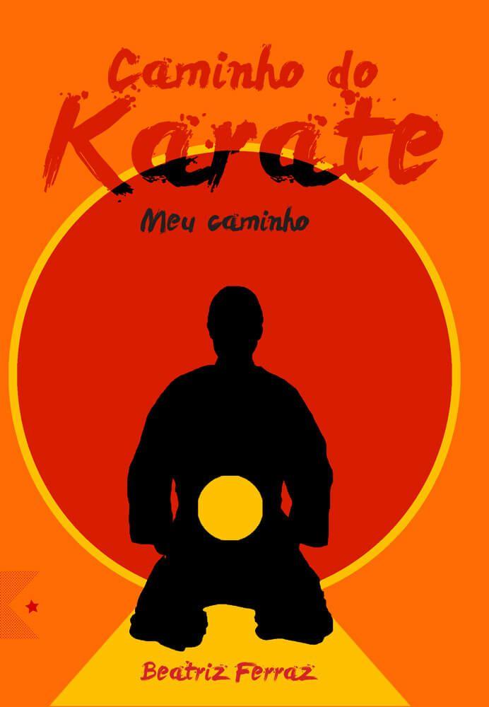 Caminho do Karate Meu caminho, de Beatriz Ferraz