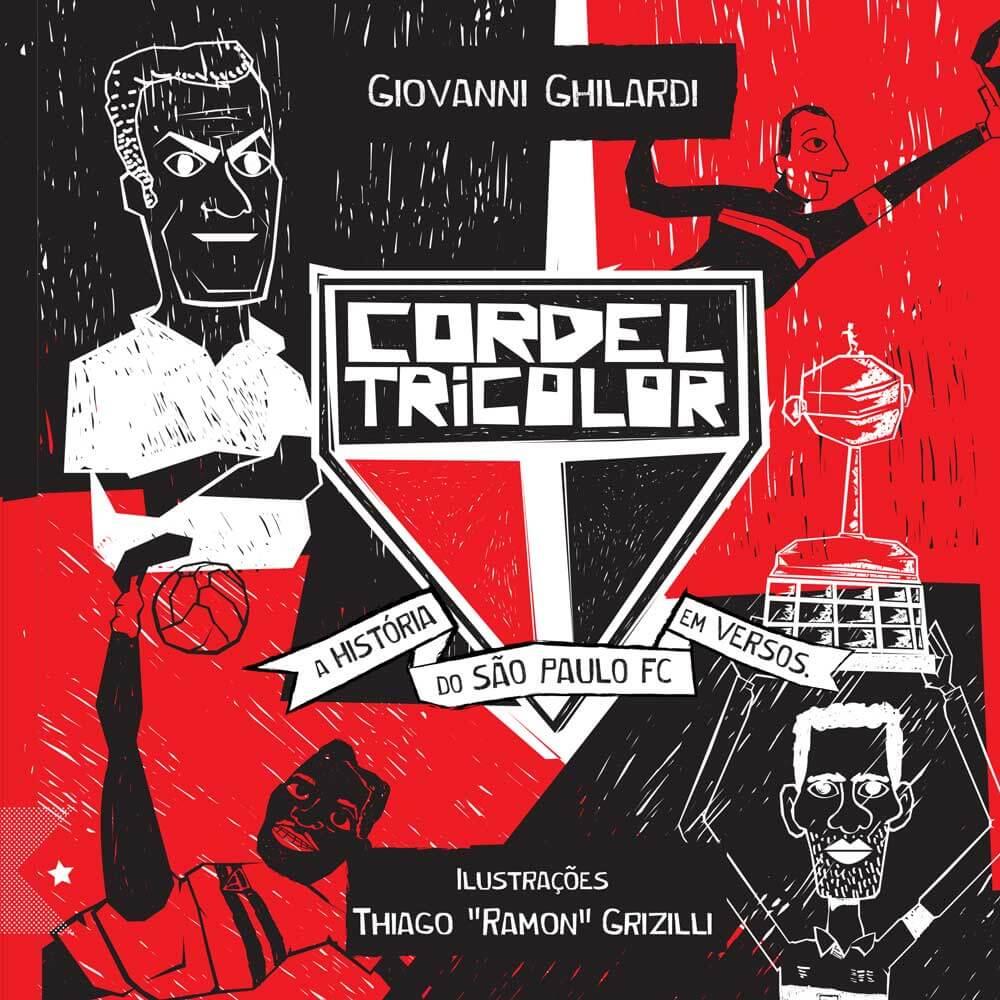 Cordel Tricolor: A história do São Paulo FC em Versos, de Giovanni Ghilardi