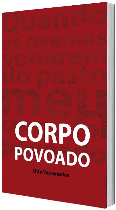 Corpo Povoado, de Otto Vasconcelos