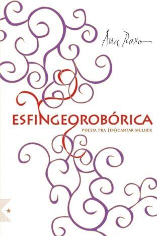 Esfingeorobórica, de Ana Roxo