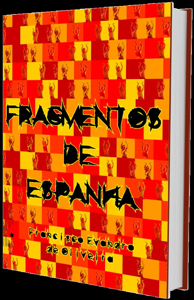 Fragmentos de Espanha, de Francisco Evandro de Oliveira
