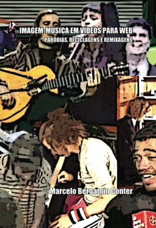 Imagem-Música em Vídeos para Web, de Marcelo Bergamin Conter